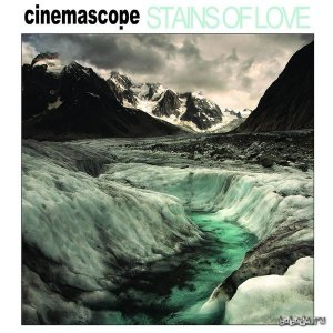 Cinemascope - Stains Of Love (2014)