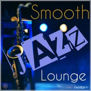 Various Artist - Smooth Jazz / Smooth Jazz Lounge (Easy Listening Piano Brass Jazz Grooves) (2014)
