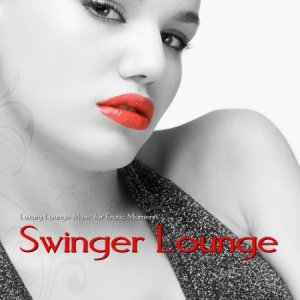 VA - Swinger Lounge (Luxury Lounge Music for Erotic Moments) (2014)
