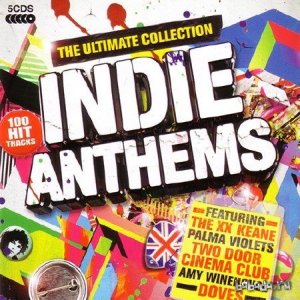 Indie Anthems The Ultimate Collection (2014)