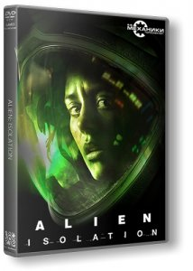 Alien: Isolation - Digital Deluxe Edition (2014/PC/RUS|ENG) RePack от R.G. Механики
