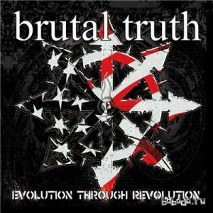 Brutal Truth - Evolution Through Revolution (2009)
