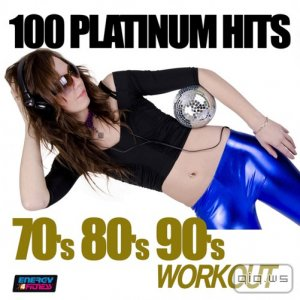 100 Platinum Hits 70's 80's 90's Workout (2015)