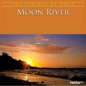 The Strings Of Paris Orchestra - Moon River (2011)