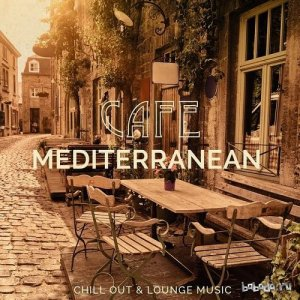 Cafe Mediterranean Vol 1 Chill out and Lounge Music (2015)