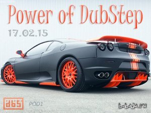 DBS: VA - Power of DubStep (17.02.15)