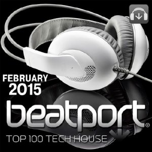 Beatport Top 100 Tech House February 2015 (2015)