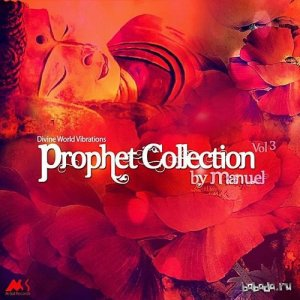 Prophet Collection Vol 3 By Manuel Divine World Vibrations (2015)