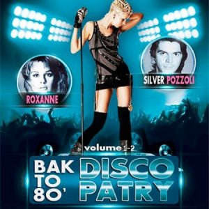 Bak to 80 Disco Party - Vol.1-2 (2015)