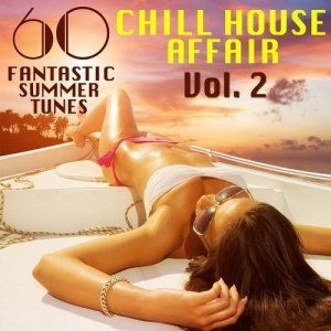 A Chill House Affair Vol 2 60 Fantastic Summer Tunes (2015)
