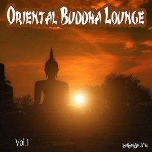 Oriental Buddha Lounge Collection: Arabica To India Chillout Vol.1 (2015)