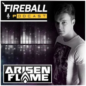Arisen Flame - Fireball Podcast 003 (2015-05-03)