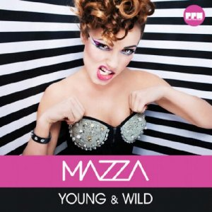 Mazza - Young & Wild [Электро Хаус]