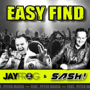 Jay Frog & SASH! feat. Peter Maria - Easy Find (Remixes) (2015)