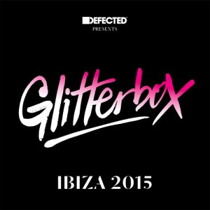 Defected Presents Glitterbox Ibiza (2015)
