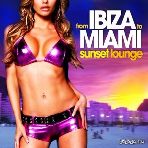 From Ibiza to Miami Sunset Lounge Chill Session (2015)