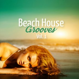 Beach House Grooves Vol 1 (2015)
