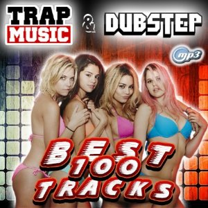 Best 100 Tracks - Dubstep & Trap Style (2015)