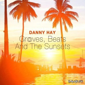 Danny Hay - Grooves Beats and the Sunsets (2015)