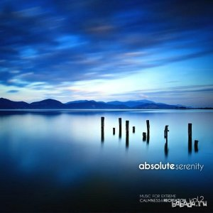 Absolute Serenity Vol 2 Music for Extreme Calmness and Recreation (2015)