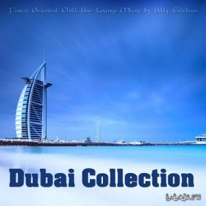 Dubai Collection Finest Oriental Chill Bar Lounge Music By Billy Esteban (2015)