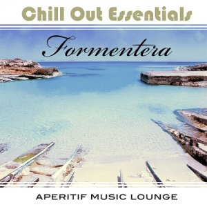 Chill Out Essentials - Formentera (2015)