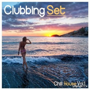 Clubbing Set Chill House Vol 1 (2015)