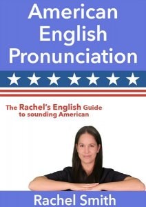 American English Pronunciation. Rachel's English