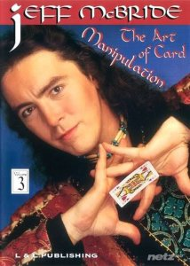 Jeff McBride - The Art of Card Manipulation Vol 2