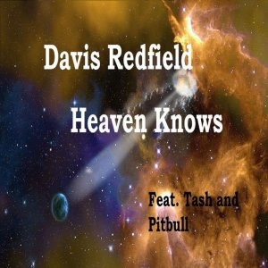 Davis Redfield feat Tash and Pitbull – Heaven Knows-WEB-2015-ZzZz