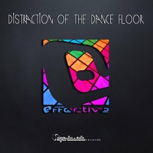 EffectivE - Distraction Of The Dancefloor (2015)
