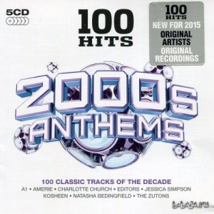 100 Hits: 2000s Anthems (2015)