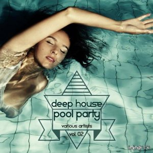 Deep House Pool Party Vol 02 (2015)