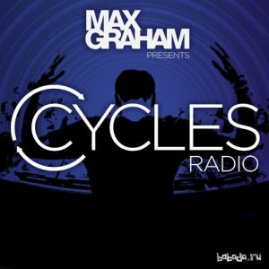 Cycles Radio Mixed By Max Graham Episode 230 (2015-30-01)