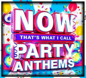 Now Thats What I Call Party Anthems (2015)