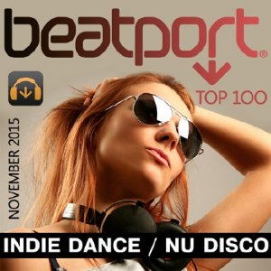 Beatport Indie Dance / Nu Disco Top 100 November 2015 (2015)