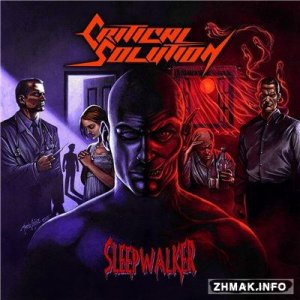 Critical Solution - Sleepwalker (2015)