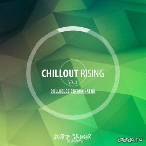 Chillout Rising Vol 3 - Chillhouse Contamination - Backup (2015)