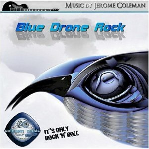 Jerome Coleman - Blue Drone Rock (2016)