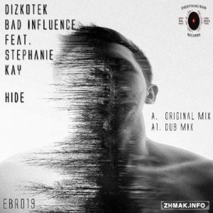 Dizkotek & Bad Influence Feat. Stephanie Kay - Hide (2016)
