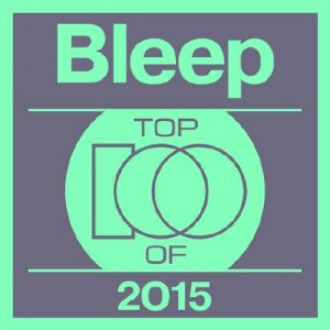 Bleep Top 100 Tracks Of 2015 (2016)