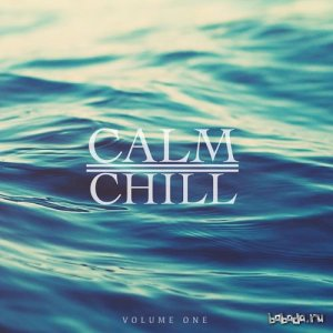 Calm and Chill Vol.1: Finest In Down Beat and Chill Out (2016)