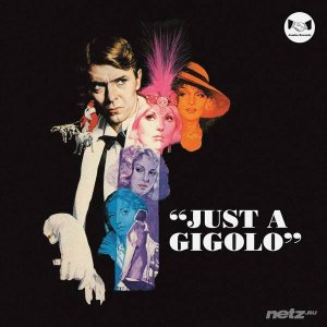 David Bowie, Marlene Deitrich, The Manhatten Transfer, The Pasadena Roof Orchestra - Just a Gigolo (2015)