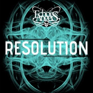 Echoes & Angels - Resolution (2016)