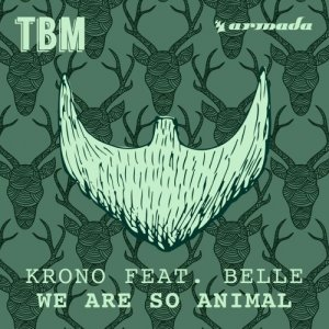KRONO feat. Belle - We Are So Animal (Original Mix)