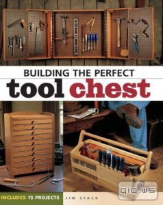 Building the Perfect Tool Chest/Jim Stack/2003