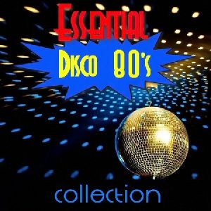 Essential Disco 80s Collection (2016)
