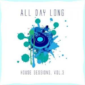 All Day Long House Sessions, Vol. 3 (2016)