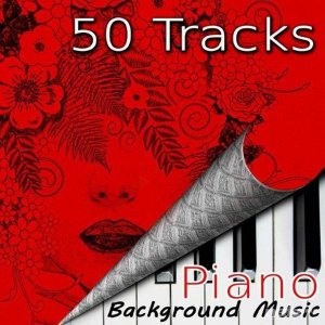 Various Artist - 50 Tracks Piano Background Music (2015)