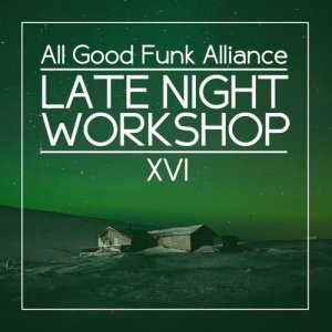 All Good Funk Alliance - Late Night Workshop 16 (2016)